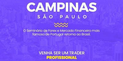 SEMINÁRIO BRASIL CAMPINAS / SÃO PAULO - TRADERS DIVISION CLUB - COMO GANHAR DINHEIRO COM MERCADO FOREX PARA INICIANTES