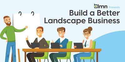 Build a Better Landscape Business- Regina, SK