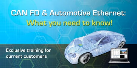 CAN FD & Automotive Ethernet: What you need to know! - California tickets