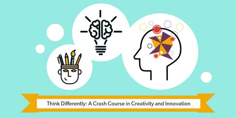 Think Differently: A Crash Course in Creativity & Innovation tickets