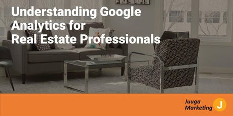 Understanding Google Analytics for Real Estate Professionals tickets