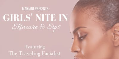 Girls' Nite In: Skincare & Sips