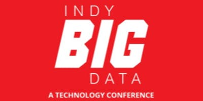 Indy Big Data Technology Conference Sponsorship Opportunities | Big Data Innovation| #INBDC2019 | Indianapolis
