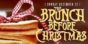 12/23   The BRUNCH before CHRISTMAS  2 hr Unlimited...