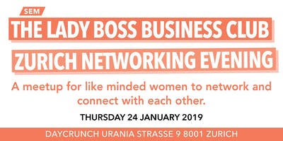 The Lady Bosses Business Club Zurich  Networking Evening - BY SEM