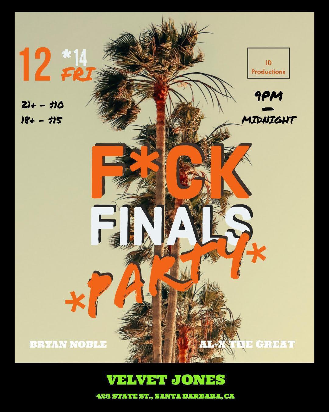 F*ck Finals Party @ Velvet Jones