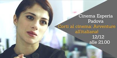 Corti al cinema: Avventure all'italiana!