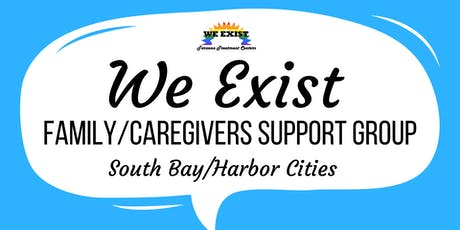 We Exist Family/Caregiver Support Group (Long Beach) tickets