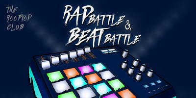 The Rooftop Club presents: Rap Battle and Beat Battle