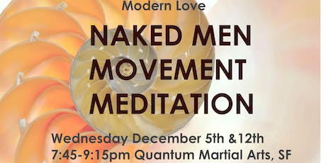 Naked Men Movement Meditation tickets