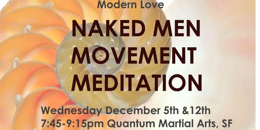 Naked Men Movement Meditation