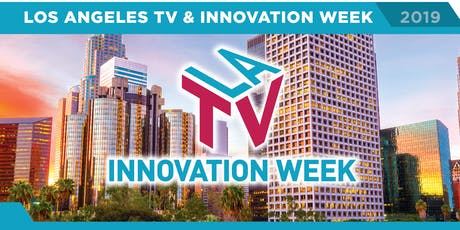 2019 Los Angeles TV and Innovation Week  tickets