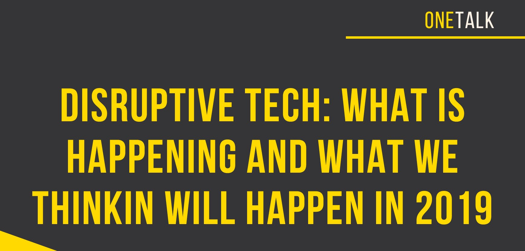 Disruptive Tech: What Is Happening and What W