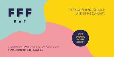 FEMALE FUTURE FORCE DAY - die Konferenz für dich und deine Zukunft