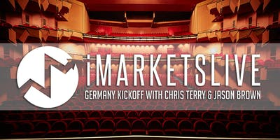 "IMARKETSLIVE PRESENTS GERMANY KICK OFF  ""CHRIS TERRY & JASON BROWN\"""
