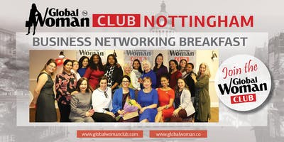 GLOBAL WOMAN CLUB NOTTINGHAM: BUSINESS NETWORKING BREAKFAST - APRIL