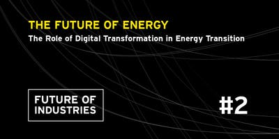 The Future of Energy - The Role of Digital Transfo