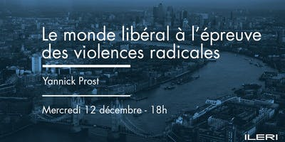 Le monde libéral à l'épreuve des violences radicales | Conférence