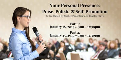Your Personal Presence: Poise, Polish, & Self-Promotion