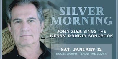 SILVER MORNING- John Zisa Sings the KENNY RANKIN Songbook