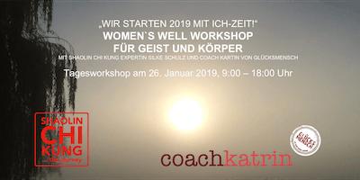 WOMEN`S WELL Workshop - Wir starten 2019 mit ICH-Zeit!