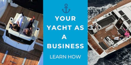 2019 Your Yacht As A Business Webinar: Monthly Webinar: Save on taxes and the cost of boat ownership in 2019 tickets