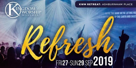 KWM Retreat: REFRESH at Ashburnham Place with Noel Robinson and guests tickets
