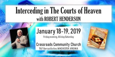 Interceding in The Courts of Heaven with Robert Henderson