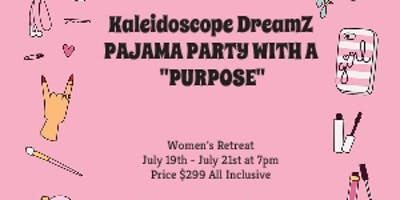 Kaleidoscope Dreamz Presents - Pajama Party with a Purpose