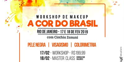 WORKSHOP MAKEUP - A COR DO BRASIL (Cinthia Zanuni)