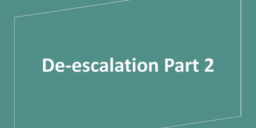 De-escalation Part 2