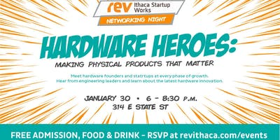 Networking@Rev: Hardware Heroes: Making Physical Products that Matter