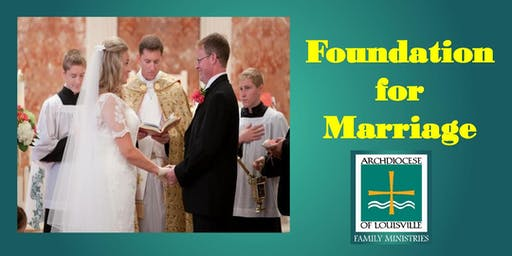 Foundation for Marriage (June 22, 2019)
