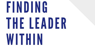 Finding the Leader Within (Be A Leader January 2019 High School Workshop)