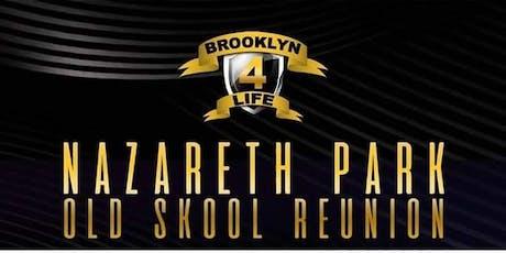 BROOKLYN.4.LIFE 3RD ANNUAL NAZARETH PARK REUNION 2019 tickets