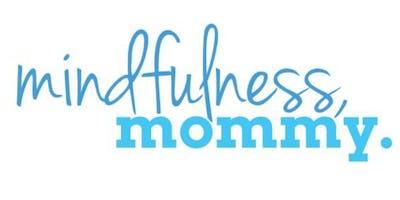 Mindfulness, Mommy