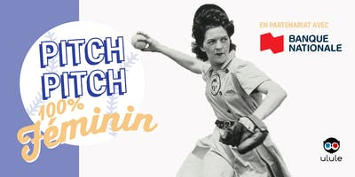Les soirées Pitch, Pitch Night : 100% Féminin avec la Banque Nationale