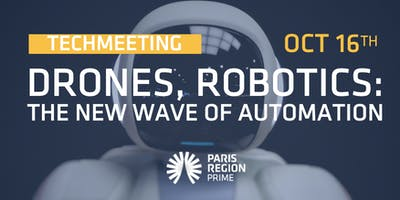 TechMeeting - Drones, Robotics: The Next Wave of Automation