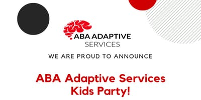 ABA Adaptive Services Kid's Party (Ages 3-12)