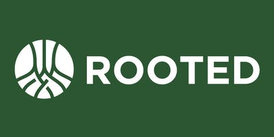 Rooted (Sunday 10 am)