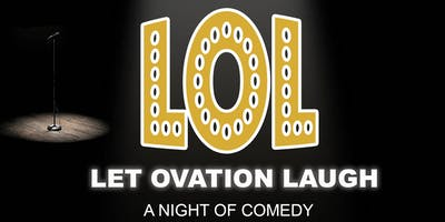 LOL (Let Ovation Laugh): A Night of Comedy