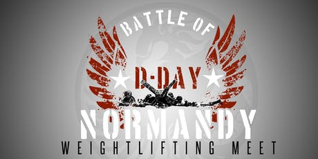 Battle of Normandy (D-Day) Weightlifting Meet 2019 - Last Chance Qualifier tickets