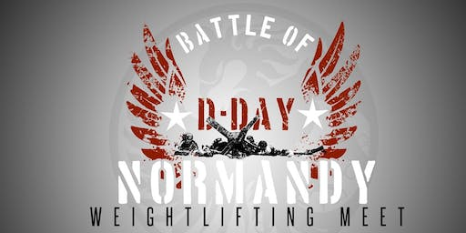 Battle of Normandy (D-Day) Weightlifting Meet 2019 - Last Chance Qualifier
