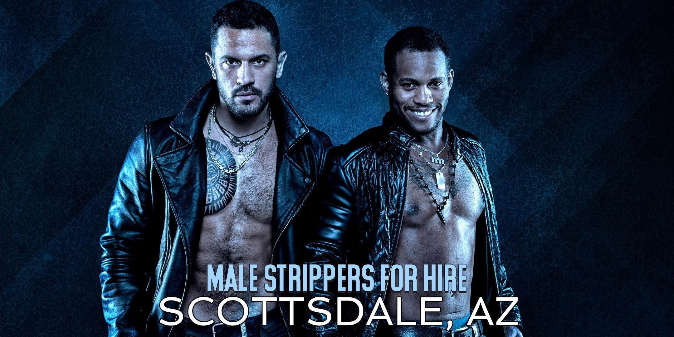 Hire a Male Stripper Scottsdale AZ - Private Party Male Strippers for Hire Scottsdale