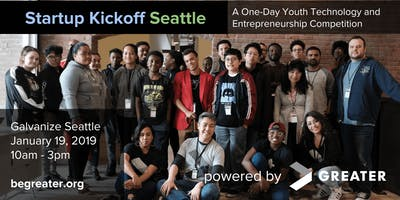 Startup Kickoff Seattle (01/19/19) - A Greater Foundation Youth Competition