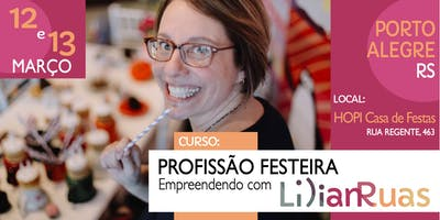 PROFISSÃO FESTEIRA 2019 - Empreendendo com Lilian Ruas em PORTO ALEGRE