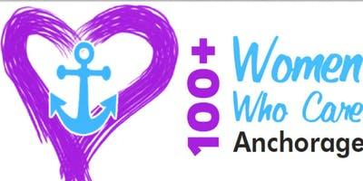 100+ Women Who Care Anchorage