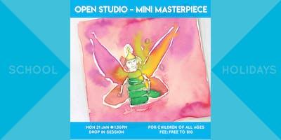 Open Studio : Mini Masterpieces