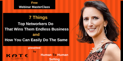 7 Things Top Networkers Do That Wins Them Endless Business...And How You Can Easily Do The Same - Free Webinar MasterClass (Networking and Business)