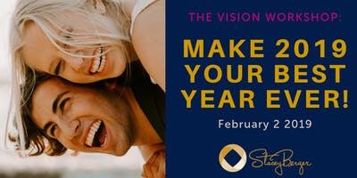 The Vision Workshop - Make 2019 Your Best Year EVER!!